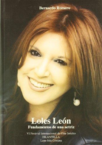 9788495319869: Loles León : fundamentos de una actriz