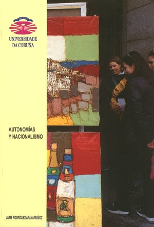 AUTONOMIAS Y NACIONALISMO: RODRIGUEZ-ARANA MUÑOZ, JAIME