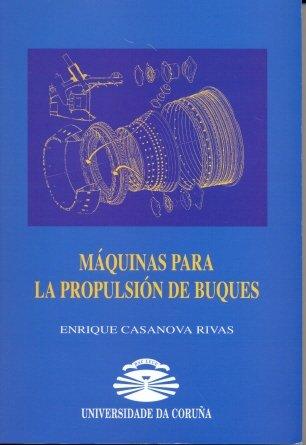 9788495322968: Maquinas para la propulsion de buques (Spanish Edition)