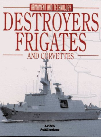 9788495323132: Destroyers, Frigates and Corvettes (Encyclopaedia of Armament & Technology)