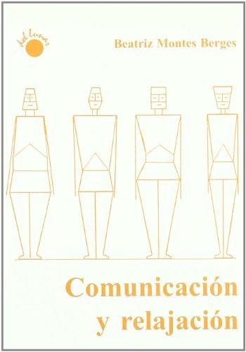 9788495331465: Comunicacion y relajacion