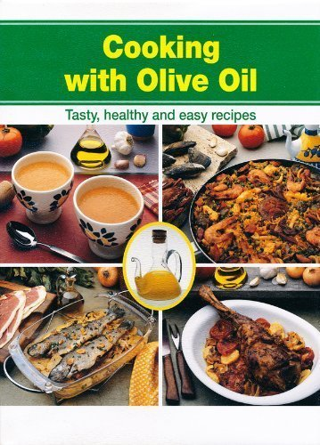 9788495332257: Cooking with Olive Oil: Tasty, Healthy and Easy Recipes