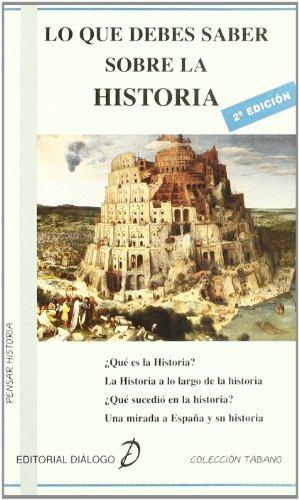 9788495333414: Lo que debes saber sobre la Historia (Tabano Pensar Historia)
