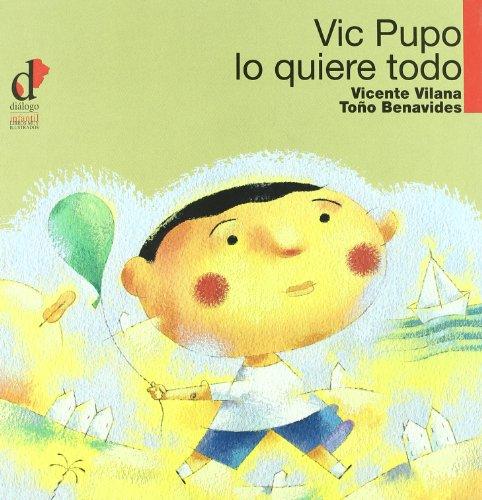 Vic Pupo lo quiere todo - Vicente Vilana - Toño Benavides