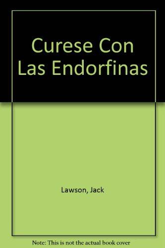 9788495342065: Curese con las endorfinas