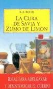 9788495342140: La Cura de Savia y Zumo de Limon (Spanish Edition)