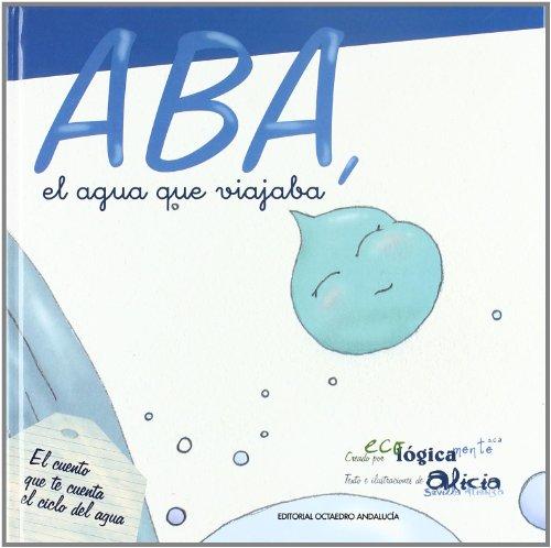 9788495345837: Aba, El agua que viajaba