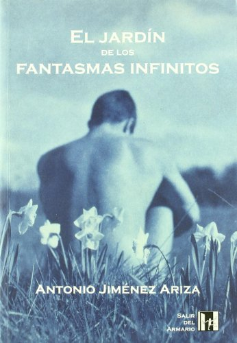9788495346025: El jardin de los fantasmas infinitos (Salir del armario) (Spanish Edition)