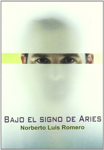 Bajo el Signo de Aries.: Romero, Norberto Luis