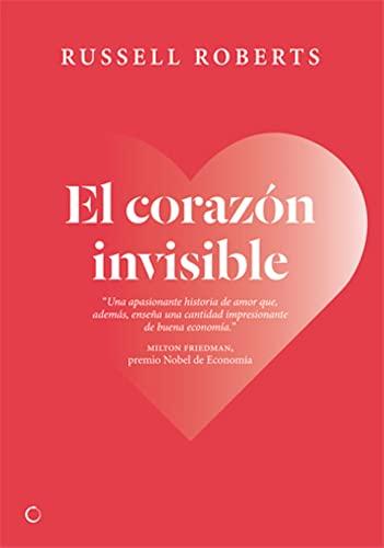 9788495348067: El corazón invisible: Un romance liberal (Economía)