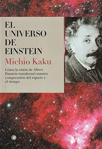El universo de Einstein: cómo la visión de Albert Einstein transformó nuestra comprensión del espac (8495348179) by Michio Kaku