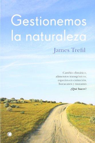 9788495348203: Gestionemos la naturaleza: Cambio climático, alimentos transgénicos, especies en extinción, huracanes y tsunamis. ¿Qué hacer? (Conjeturas)