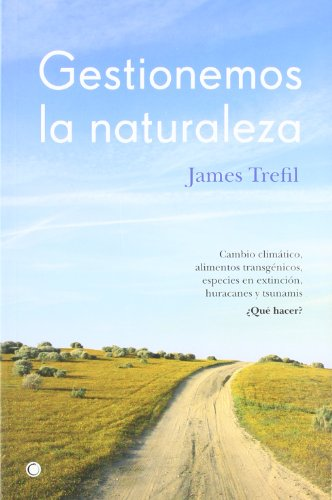 Gestionemos la naturaleza : Trefil, James S.