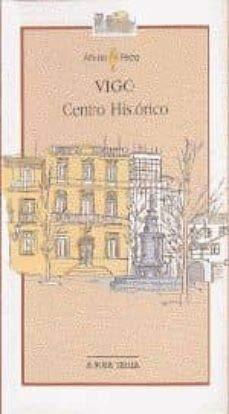 9788495350725: Vigo. Centro Histórico