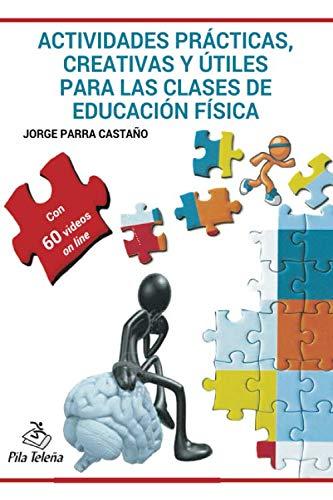 9788495353290: ACTIVIDADES PRÁCTICAS CREATIVAS Y ÚTILES PARA LAS CLASES DE EDUCACIÓN FÍSICA