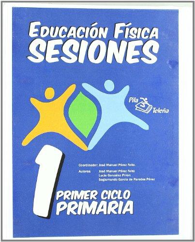 9788495353481: EDUCACION FISICA SESIONES 1º PRIMARIA - 9788495353481