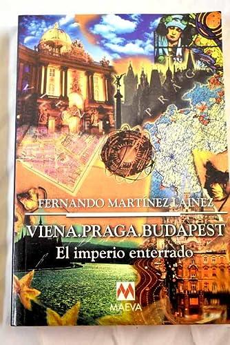 9788495354082: Viena ; Praga ; Budapest : el imperio enterrado