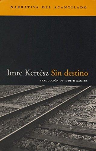 9788495359537: Sin Destino (Narrativa del Acantilado)