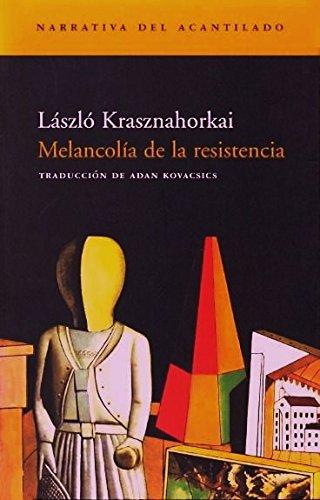 9788495359575: Melancolía de la resistencia (Narrativa del Acantilado)