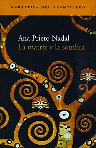 9788495359728: La matriz y la sombra (Narrativa del Acantilado)