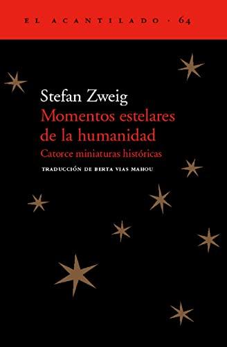 Momentos estelares de la humanidad. Catorce miniaturas históricas.: Zweig, Stefan
