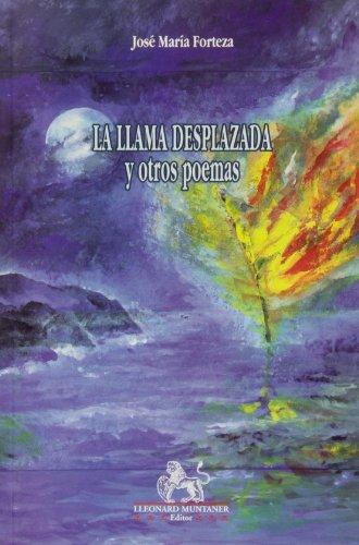 La llama desplazada y otro poemas: Forteza Forteza, José