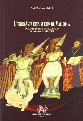9788495360182: L'endogàmia dels xuetes de Mallorca: identitat i matrimoni en una comunitat de conversos (1435-1750)
