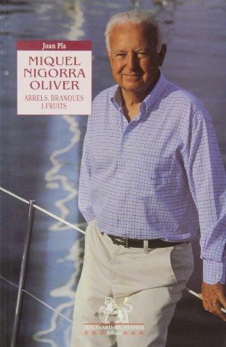 Miguel Nigorra Oliver: arrels, brangues i fruits (8495360802) by Joan Pla