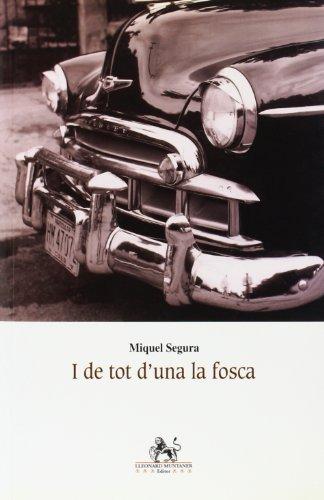 I de tot d una la fosca (Paperback): Miquel Segura i Aguiló