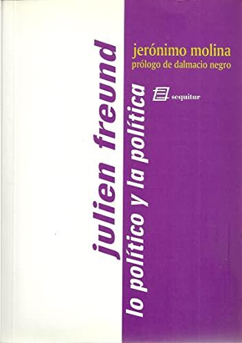 9788495363022: Julien Freund, lo político y la política
