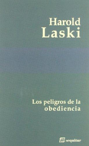 9788495363879: Los Peligros De La Obediencia (Clasicos (sequitur))