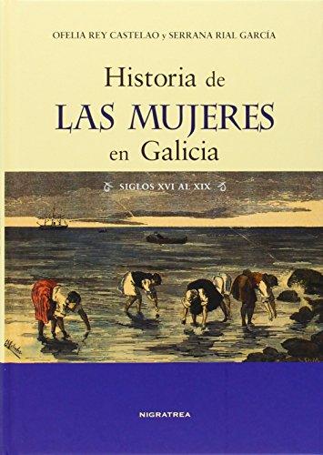 9788495364869: Historia de las mujeres en Galicia (siglos XVI al XIX) (Brétema)