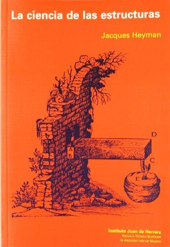 La ciencia de las estructuras (9788495365989) by Jacques Heyman