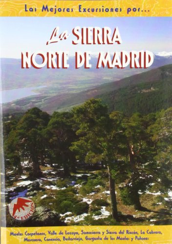 9788495368034: La sierra norte de Madrid : Montes Carpetanos, Valle de Lozoya, Somosierra y Sierra del Rincón, La Cabrera, Morcuera, Canencia, Bustarviejo, Garganta
