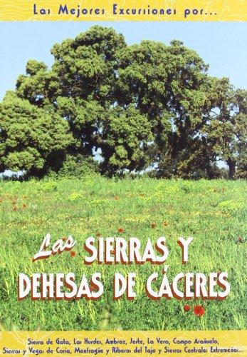 Las sierras y dehesas de C?ceres : Fern?ndez Calvo, Carlos