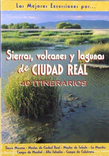 9788495368348: Sierras, volcanes y lagunas de Ciudad Real : 40 itinerarios