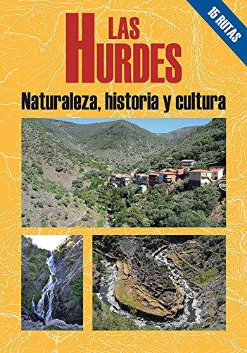 Las Hurdes, naturaleza Historia y cultura: Recio Vicente, Rogelio