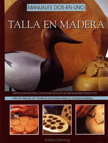 9788495376244: Talla en madera: Manuales dos-en-uno (Artesaria De La Madera)