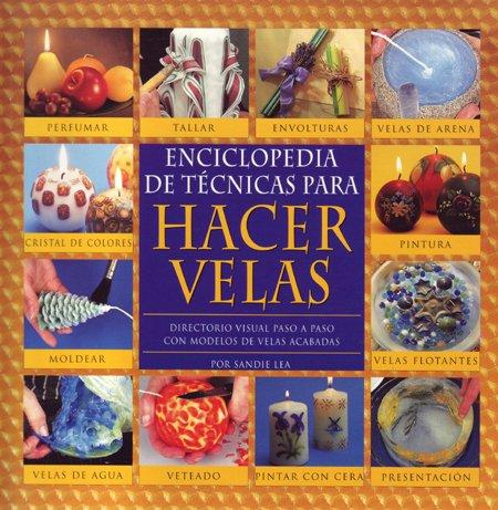 9788495376282: Enciclopedia de técnicas para hacer velas