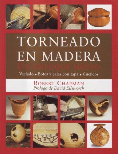 Torneado En Madera (Spanish Edition) (8495376539) by Robert L. Chapman