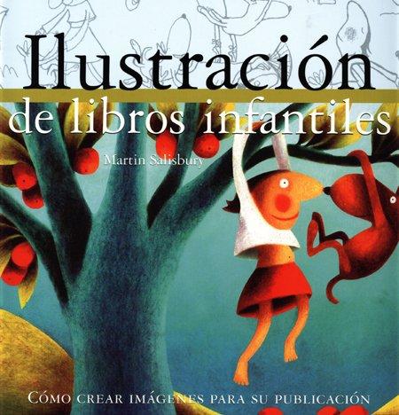 Ilustracion de Libros Infantiles (Spanish Edition) (8495376555) by Salisbury, Martin