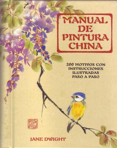 9788495376756: Manual de pintura china: 200 motivos con instrucciones ilustradas paso a paso