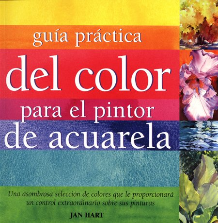 Guia practica del color para pintor de acuarela (9788495376787) by Varios