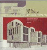 9788495376909: Curso de dibujo arquitectonico. Herramientas y tecnicas para la representacion bidimensional y tridimensional