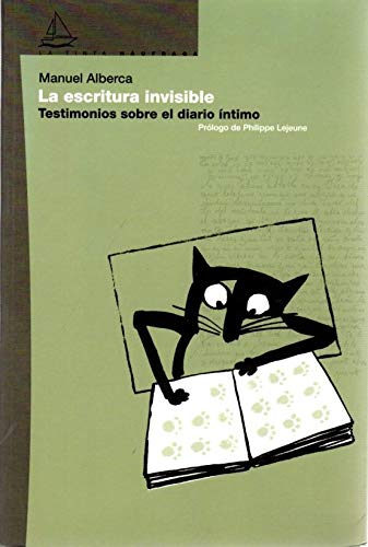 La escritura invisible: Testimonios sobre el diario: Manuel Alberca Serrano