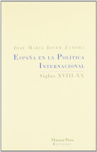 9788495379047: ESPAÑA EN LA POLÍTICA INTERNACIONAL: siglos XVIII-XX: 1 (Biblioteca Clásica)