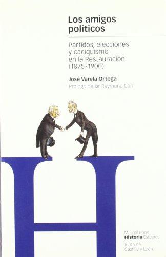 9788495379139: AMIGOS POLÍTICOS, LOS: Partidos, elecciones y caciquismo en la restauración (Estudios)
