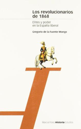 9788495379160: REVOLUCIONARIOS DE 1868, LOS: Elites y poder en la España liberal (Estudios)