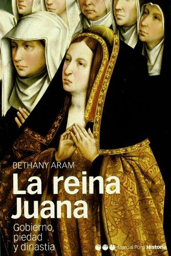 9788495379313: La Reina Juana. Gobierno, Piedad Y Dinastía (Memorias y Biografías)