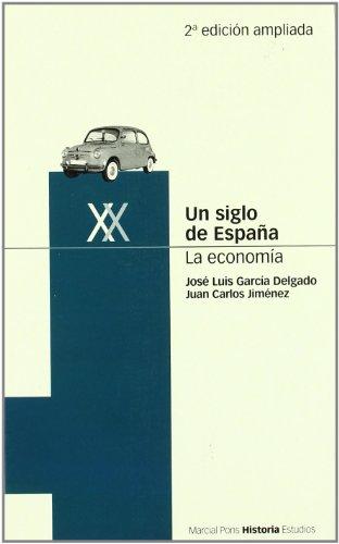 9788495379344: Un Siglo de Espana. la Economia (2ª Ed.)